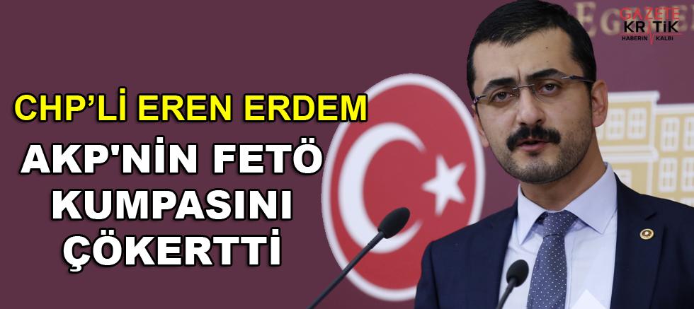 CHP'Lİ EREN ERDEM AKP'NİN FETÖ KUMPASINI ÇÖKERTTİ