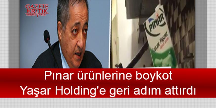 Pınar ürünlerine boykot Yaşar Holding'e geri adım attırdı