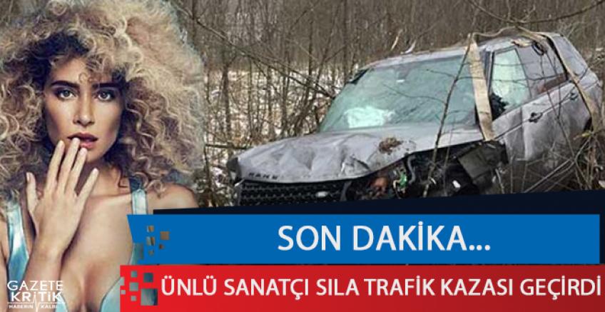 Sıla Gençoğlu trafik kazası geçirdi